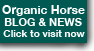 Visit the Organic Horse Blog for news